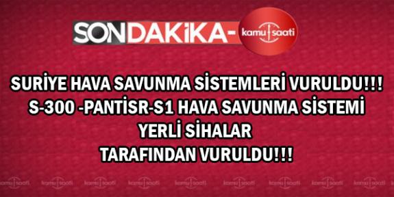 SURİYE HAVA SAVUNMA SİSTEMLERİ VURULDU!!! S-300 -PANTİSR-S1 HAVA SAVUNMA SİSTEMİ SİHALAR TARAFINDAN VURULDU