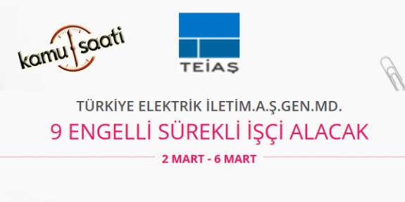 TEİAŞ Türkiye Elektrik İletim A.Ş Genel Müdürlüğü 9 Engelli İşçi Personel Alımı