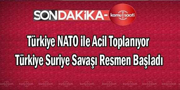 Türkiye NATO ile Acil Toplanıyor Türkiye Suriye Savaşı Resmen Başladı