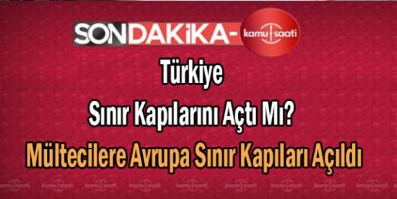 Türkiye Suriye Konsunda Hiç Bir Adım Atmayan Avrupa'ya Karşılık Olarak Mülteciler İçin Sınır Kapılarını Açtı