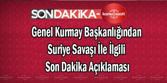 Türkiye Suriye'ye Savaş İlanı Resmen Vurmaya Başladık Genelkurmay Başkanlığından Açıklama