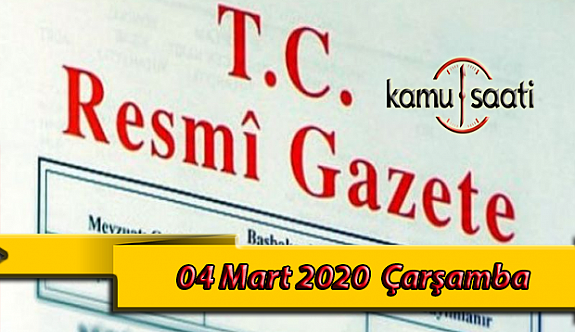 04 Mart 2020 Çarşamba TC Resmi Gazete Kararları