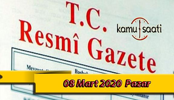 08 Mart 2020 Pazar TC Resmi Gazete Kararları