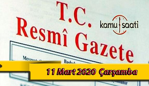 11 Mart 2020 Çarşamba TC Resmi Gazete Kararları