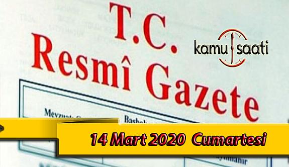 14 Mart 2020 Cumartesi TC Resmi Gazete Kararları