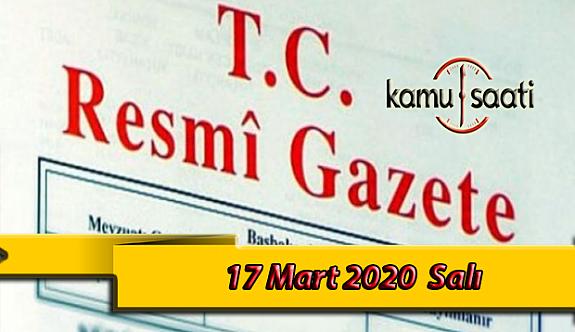 17 Mart 2020 Salı TC Resmi Gazete Kararları