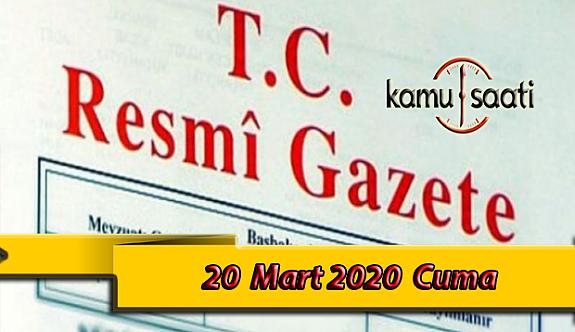 20 Mart 2020 Cuma TC Resmi Gazete Kararları