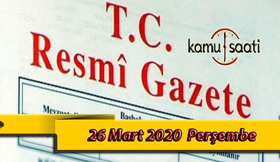 26 Mart 2020 Perşembe TC Resmi Gazete Kararları