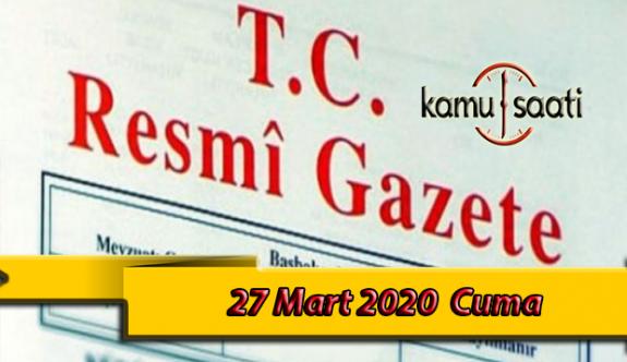 27 Mart 2020 Cuma TC Resmi Gazete Kararları
