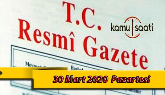 30 Mart 2020 Pazartesi TC Resmi Gazete Kararları