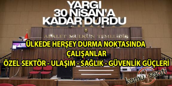 Adli konulara ilişkin süreler 30 Nisan'a kadar durduruldu