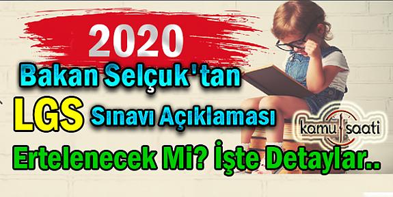 Bakan Ziya Selçuk'tan LGS Sınavı Açıklaması LGS Sınavı Ertelenecek Mi?