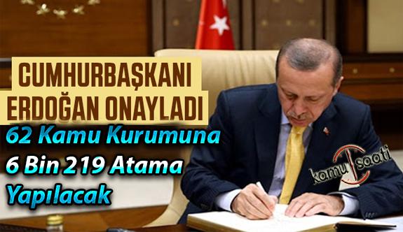 Başkan Erdoğan İmzaladı! 62 Kamu Kurumuna 6 Bin 219 Atama Yapılacak