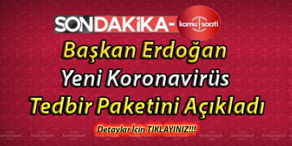 Başkan Erdoğan Yeni Koronavirüs Tedbir Paketini Açıkladı