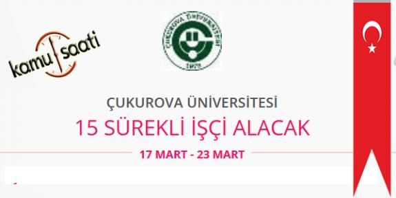 Çukurova Üniversitesi 15 İşçi Personel Alımı
