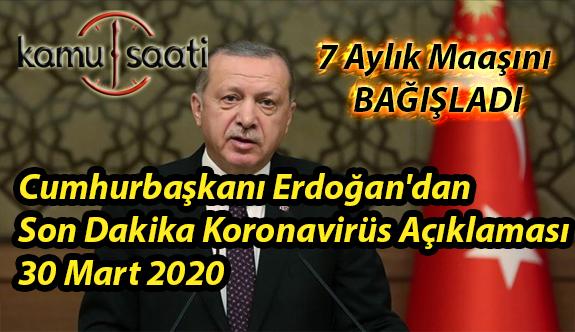 Cumhurbaşkanı Erdoğan'dan Son Dakika Koronavirüs Açıklaması 30 Mart 2020