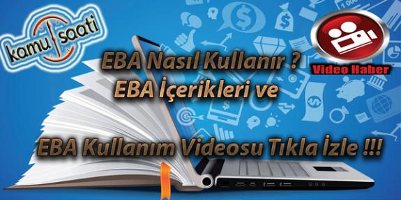 EBA Nasıl Kullanır? EBA İçerikleri ve EBA Kullanım Videosu Tıkla İzle !!!