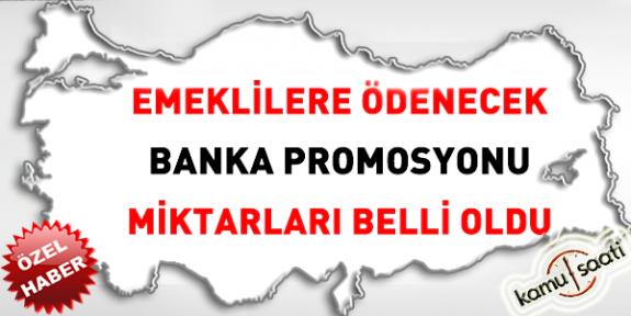 Emeklilere Ödenecek olan banka promosyonu miktarları Açıklandı !