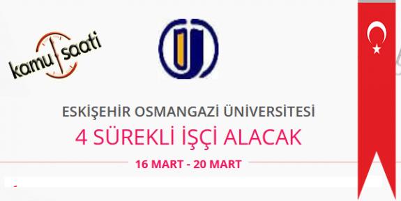 Eskişehir Osmangazi Üniversitesi 4 Sürekli İşçi Personel Alımı