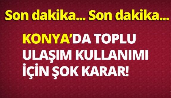 Konya'da toplu taşıma için belkide örnek sayılabilecek bir karar!