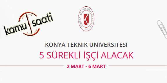 Konya Teknik Üniversitesi Rektörlüğü 5 Sürekli İşçi Personel Alımı