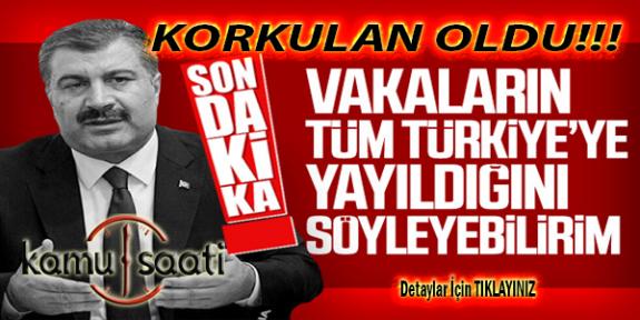 Korkulan Oldu! Koronavirüs Türkiye Geneline Yayıldı