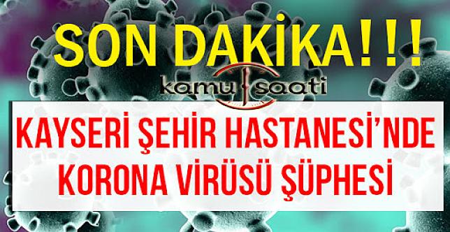 Korona Virüs Kayseri' de Tesbit Edildi Mi ?