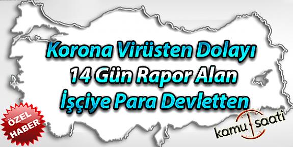 Korona Virüsten Dolayı 14 Gün Rapor Alan İşçiye Para Devletten