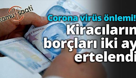 Koronavirüs Nedeniyle Kira Alacakları Tüm Yurtta 2 ay erteledi mi?