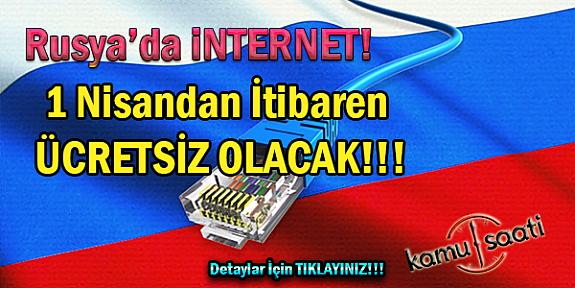 Rusya'da 1 Nisan'dan itibaren internet ücretsiz olacak