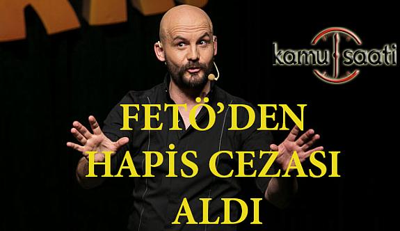 Son Dakika! Atalay Demirci'ye FETÖ'den Ceza Aldı