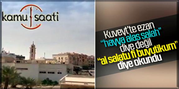Son Dakika Kuveyt'te Ezan Değiştirilip Okundu