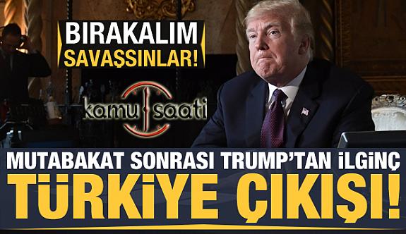 Trump'Bırakalım Türkiye Suriye ile Savaşsın Dedi
