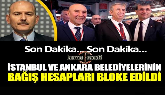 Usulsüz Yardım Topladığı İddasıyla İstanbul ve Ankara Büyükşehir Belediyeleri'nin Bağış Hesaplarına Bloke Geldi! İşte Detaylar