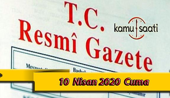 10 Nisan 2020 Cuma TC Resmi Gazete Kararları