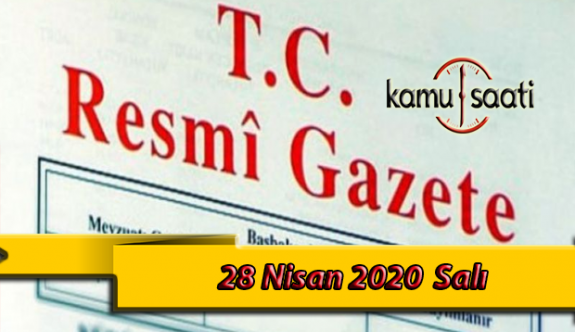 28 Nisan 2020 Salı TC Resmi Gazete Kararları