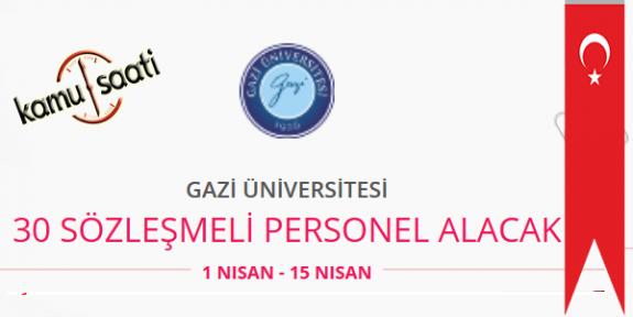 Gazi Üniversitesi 30 Sözleşmeli Personel Alımı