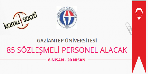 Gaziantep Üniversitesi 85 Sözleşmeli Personel Alımı