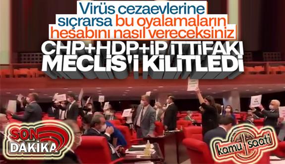 İnfaz Yasasını Çıkarmamak İçin Meclis'te CHP-HDP-İyi Parti İttifakı Meclisi Kitledi