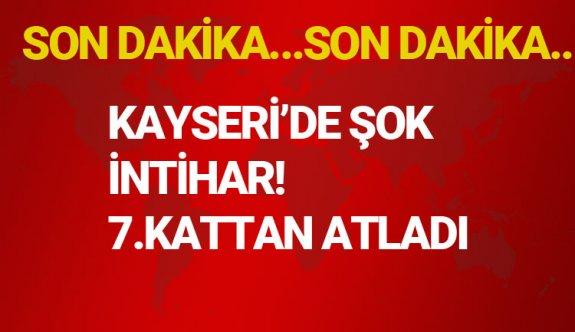 Kayseri'de şok intihar!Kimseyi dinlemedi