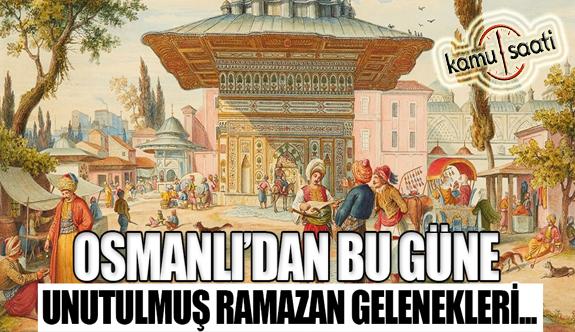 Osmanlı'dan bu güne unutulmuş Ramazan gelenekleri