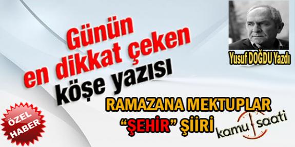 """Ramazan'a Mektuplar """"Şehir"""" Berbati Yusuf DOĞDU  Hocamızdan Muhteşem Bir Şiir Daha.."""