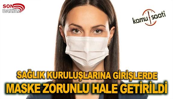 Sağlık Kuruluşlarına Girişlerde Maske Zorunlu Hale Getirildi