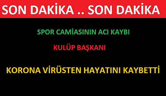 Zeytinburnu Telsizspor Başkanı Turgay Kalyoncu koronavirüsten hayatını kaybetti