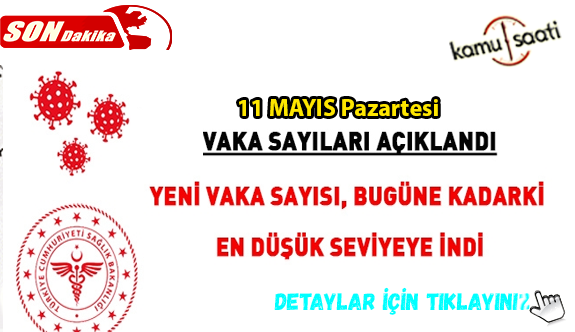 11 Mayıs 2020 Pazartesi Korona virüs Türkiye'de Son Durum Vaka ve Ölüm Sayıları kaç? İşte Detaylar