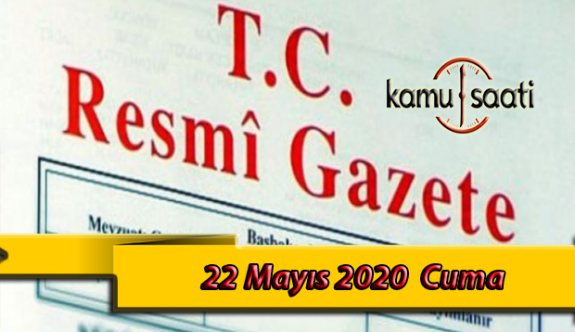 22 Mayıs 2020 Cuma TC Resmi Gazete Kararları