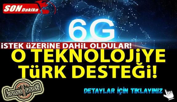 6G'ye Türk desteği!