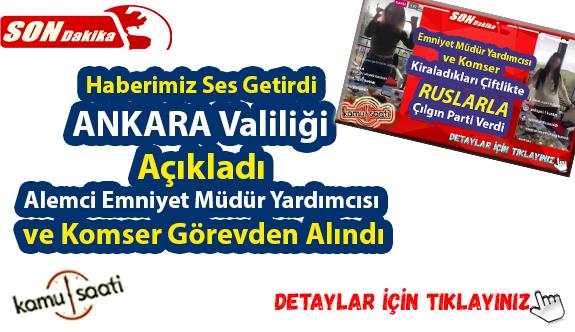 Ankara Valiliği Açıkladı Ruslarla Parti veren Emniyet Müdür Yardımcısı ve Komser Görevden Alındı