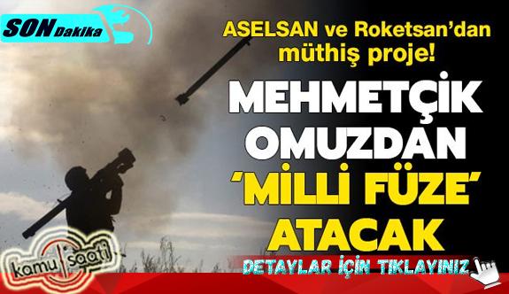 ASELSAN ve Roketsan'dan müthiş proje! Mehmetçik omuzdan 'milli füze' atacak