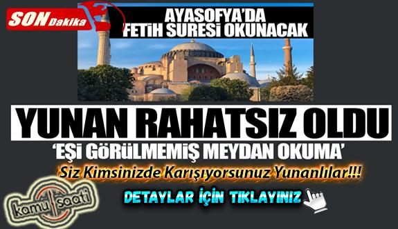 Ayasofya kararı Yunan basınında! Geri Adım Yok Ayasofya'da Fetih Suresi okunacak
